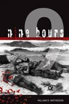 Nine Hours ebook by William D. Mathieson