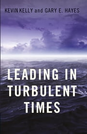 Leading in Turbulent Times ebook by Kevin Kelly,Gary Hayes