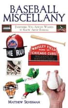 Baseball Miscellany ebook by Matthew Silverman