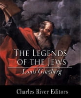 The Legends of the Jews ebook by Louis Ginzberg