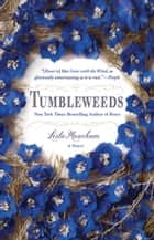 Tumbleweeds - A Novel ebook by Leila Meacham