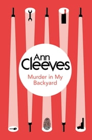 Murder in My Backyard (Inspector Ramsay 2) (Bello) ebook by Ann Cleeves