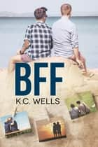 BFF ebook by K.C. Wells
