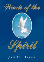 Words of the Spirit ebook by Jan C. Davey