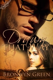 Drawn That Way - Bound, #2 ebook by Bronwyn Green