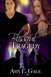 Blissful Tragedy ebook by Amy L Gale