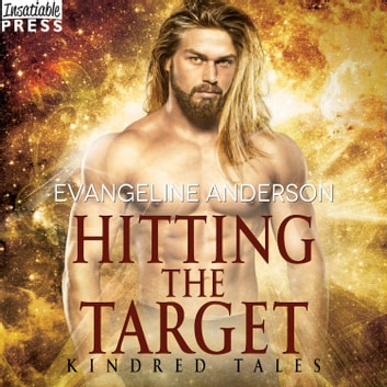 Hitting the Target - A Kindred Tales Novel (Brides of the Kindred) audiobook by Evangeline Anderson