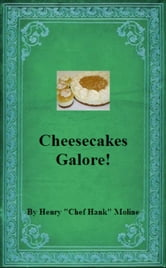 Cheesecakes Galore! ebook by Henry Moline