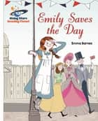 Reading Planet - Emily Saves the Day - White: Galaxy ebook by Emma Barnes