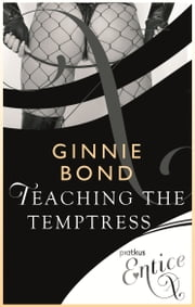 Teaching The Temptress ebook by Ginnie Bond