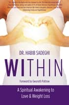 Within - A Spiritual Awakening to Love & Weight Loss ekitaplar by Dr. Habib Sadeghi, Dr. Gwyneth Paltrow