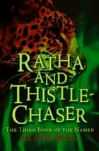 Ratha and Thistle-Chaser ebook by Clare Bell