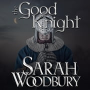 The Good Knight (A Gareth & Gwen Medieval Mystery) audiobook by Sarah Woodbury