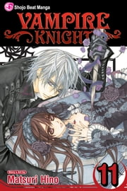 Vampire Knight, Vol. 11 ebook by Matsuri Hino, Matsuri Hino