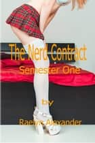 The Nerd Contract ebook by Raelyn Alexander