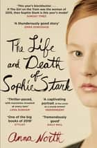 The Life and Death of Sophie Stark ebook by Anna North