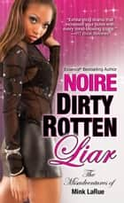 Dirty Rotten Liar ebook by Noire