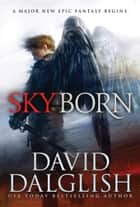 Skyborn ebook by David Dalglish