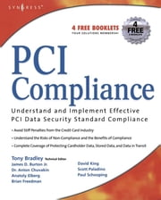 PCI Compliance - Understand and Implement Effective PCI Data Security Standard Compliance ebook by Branden R. Williams,Anton Chuvakin,Tony Bradley