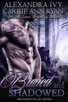 Buried and Shadowed ebook by Carrie Ann Ryan, Alexandra Ivy