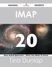 IMAP 20 Success Secrets - 20 Most Asked Questions On IMAP - What You Need To Know ebook by Tina Dunlap
