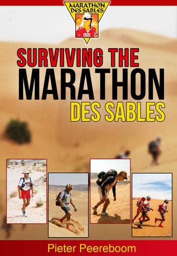 Surviving The Marathon Des Sables ebook by Pieter Peereboom