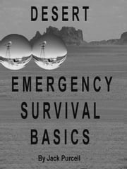 Desert Emergency Survival Basics ebook by Purcell, Jack