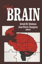 The Brain ebook by Jean-Pierre Changeux, Gerald M. Edelman