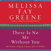 There Is No Me Without You audiobook by Melissa Fay Greene
