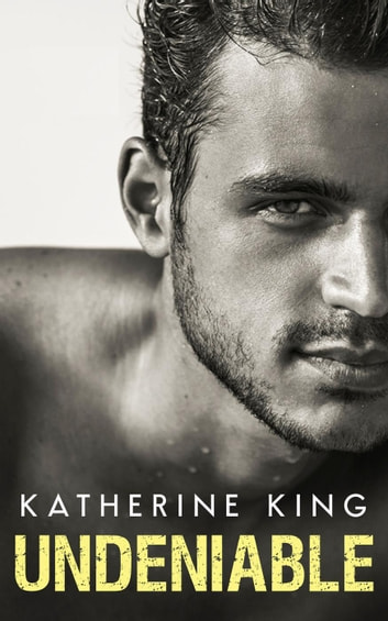 Undeniable ebook by Katherine King