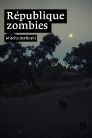 République zombies ebook by Mischa Berlinski, Julie Etienne, Elodie Perrin