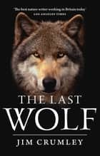 Last Wolf ebook by Jim Crumley