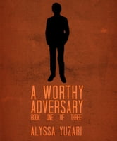 A Worthy Adversary ebook by Alyssa Yuzari