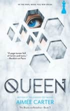 Queen (The Blackcoat Rebellion, Book 3) ebook by Aimée Carter