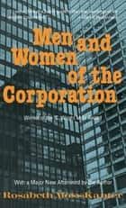 Men and Women of the Corporation - New Edition ebook by Rosabeth Moss Kanter