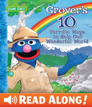 Grover's 10 Terrific Ways to Help Our Wonderful World (Sesame Street Series) ebook by Ross,Anna
