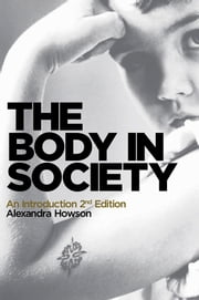 The Body in Society - An Introduction ebook by Alexandra Howson