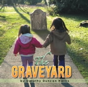 THE GRAVEYARD ebook by Dorothy Duncan Harris