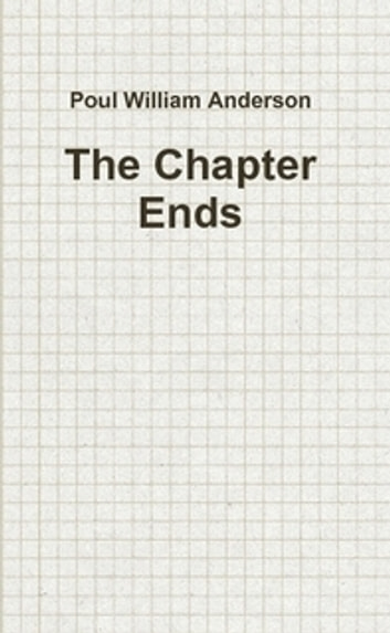 The Chapter Ends ebook by Poul William Anderson
