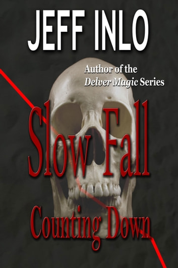 Slow Fall: Counting Down ebook by Jeff Inlo