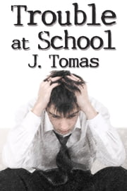 Trouble at School ebook by J. Tomas