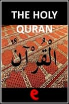 The Holy Quran ebook by