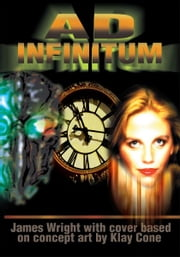 Ad Infinitum ebook by James Wright