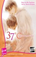 37°C - Thirty Seven Degrees Celsius (Novel) ebook by Rio Sugihara,Akeno Kitahata