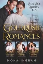 Gold Rush Romances Box Set ebook by Mona Ingram