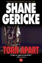 Torn Apart ebook by Shane Gericke