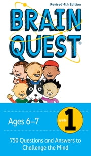 Brain Quest Grade 1, revised 4th edition - 750 Questions and Answers to Challenge the Mind ebook by Chris Welles Feder,Susan Bishay