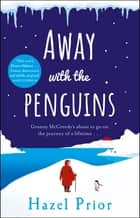 Away with the Penguins - The joyful Richard & Judy pick and Number 1 bestseller ebook by Hazel Prior