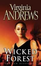 Wicked Forest ebook by Virginia Andrews