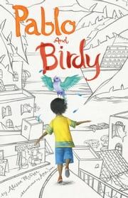 Pablo and Birdy ebook by Alison McGhee,Ana Juan